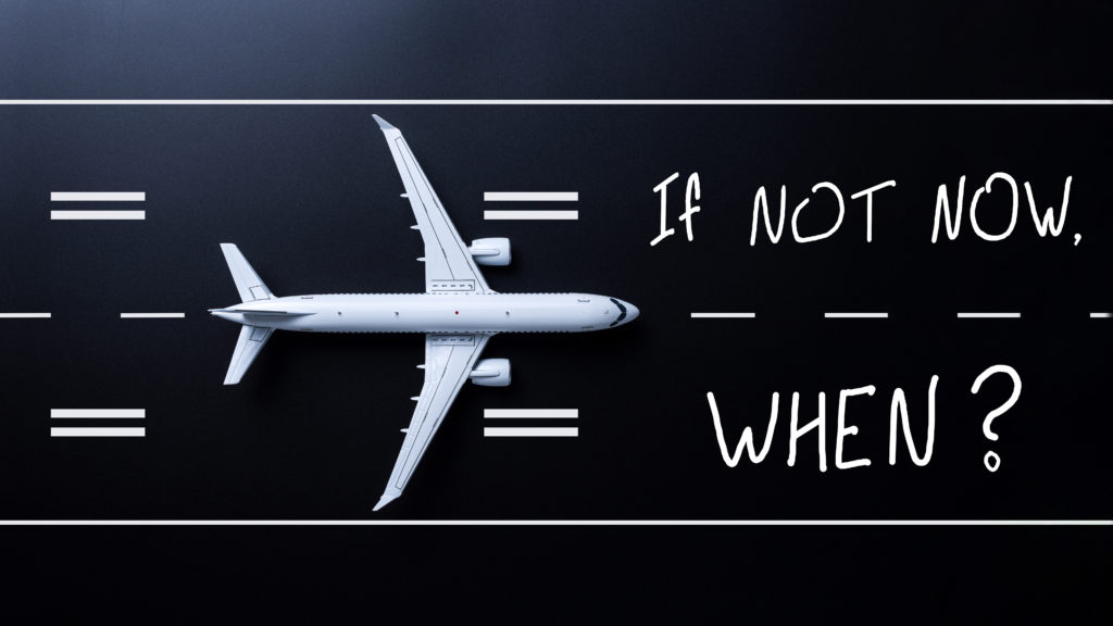 If Not Now When, question on runway with passenger airplane. Travel and adventure concept.